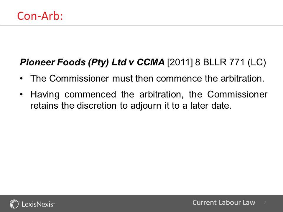 Con-Arb: Pioneer Foods (Pty) Ltd v CCMA [2011] 8 BLLR 771 (LC)